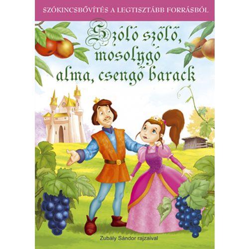Szóló szőlő, mosolygó alma, csengő barack
