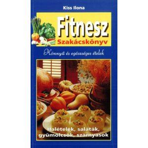 Fitnesz szakácskönyv - Könnyű és egészséges ételek