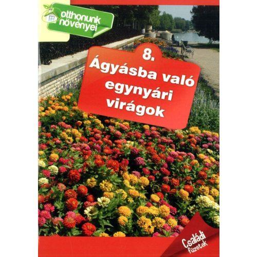 Otthonunk növényei 8. - Ágyásba való egynyári virágok