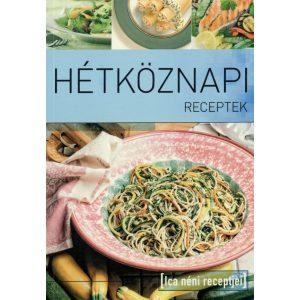 Ica néni receptjei - Hétköznapi receptek