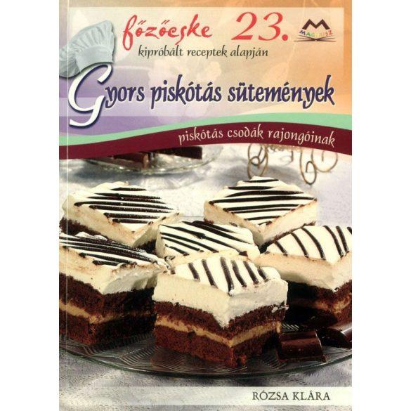 Főzőcske 23. - Gyors piskótás sütemények