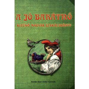A jó barátnő - Kitűnő magyar szakácskönyv