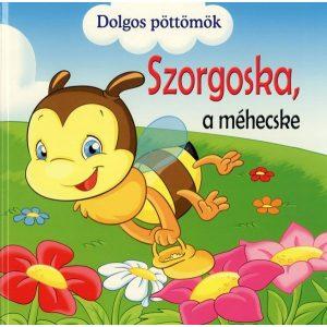 Szorgoska, a méhecske