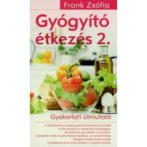 Gyógyító étkezés 2. - Gyakorlati útmutató