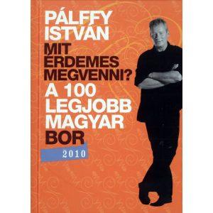 Mit érdemes megvenni? - A 100 legjobb magyar bor 2010