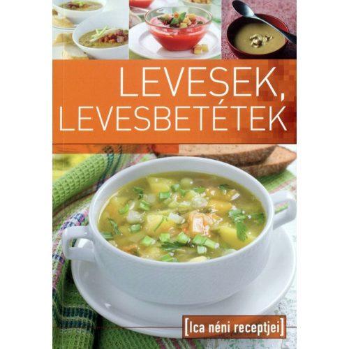 Ica néni receptjei - Levesek, levesbetétek