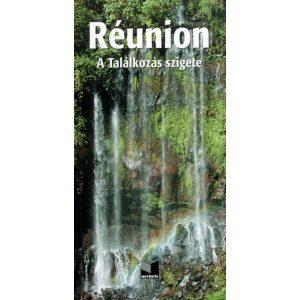 Réunion - A Találkozás szigete