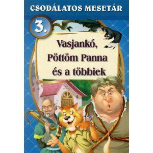Csodálatos mesetár 3. - Vasjankó, Pöttöm Panna és a többiek