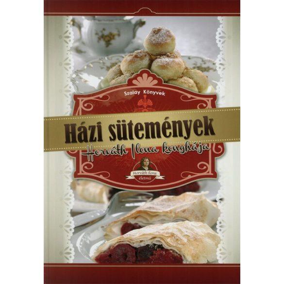 Házi sütemények - Horváth Ilona konyhája