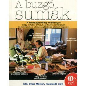A buzgó sumák - A munka(kerülés) kézikönyve