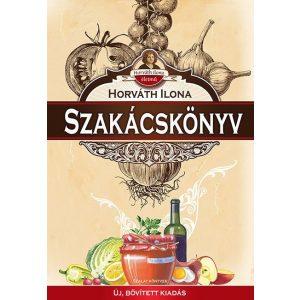 Horváth Ilona szakácskönyv - Új, bővített kiadás