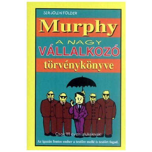 Murphy - A nagy vállalkozó törvénykönyve