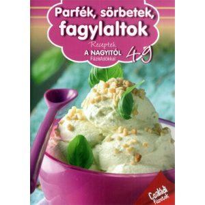 Receptek a Nagyitól 49. - Parfék, sörbetek, fagylaltok