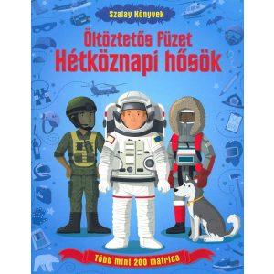 Öltöztetős füzet : Hétköznapi hősök