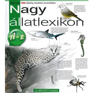 Nagy állatlexikon A-z ig    -    Több mint 1000 állatfaj részletes ismertetése    Új , Bővített kiadás