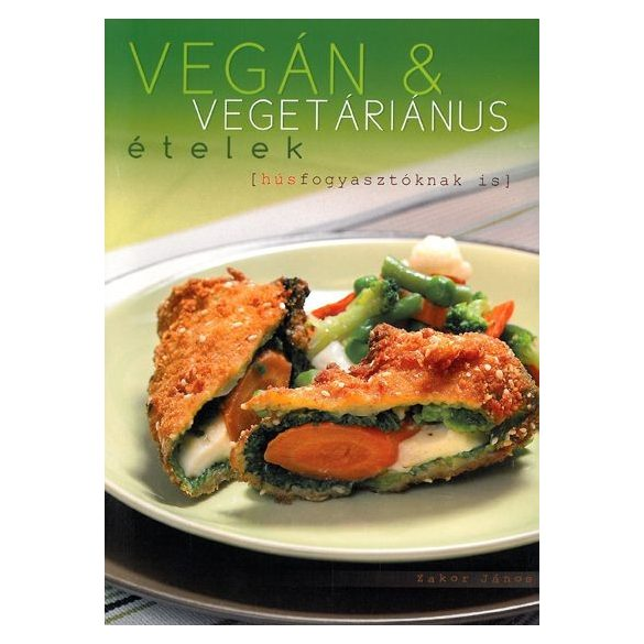 Vegán és vegetáriánus ételek