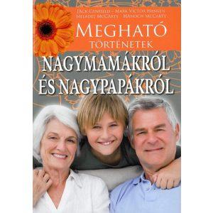 Megható történetek nagymamákról és nagypapákról