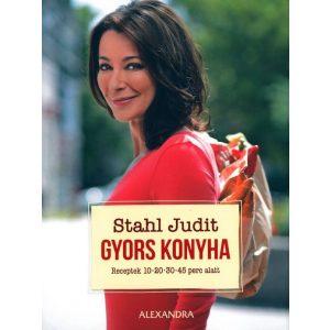 Stahl Judit-Gyors konyha      Receptek 10 - 20 - 30 - 45 perc alatt