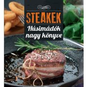 Steakek - Húsimádók nagy könyve    ínycsiklandó receptekkel / Szállítási sérült/