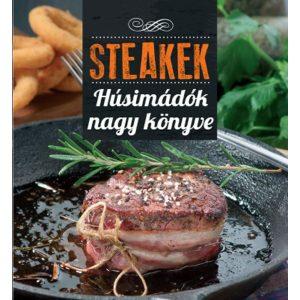 Steakek - Húsimádók nagy könyve    ínycsiklandó receptekkel