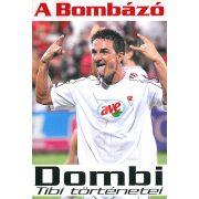 A Bombázó - Dombi Tibi történetei