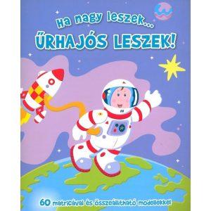 Ha nagy leszek űrhajós leszek!