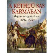 A kétfejű sas karmában- Magyarország története 1686-1825