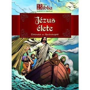 Képes Biblia kicsiknek és nagyoknak        -       Jézus élete történetek az Újszövetségből