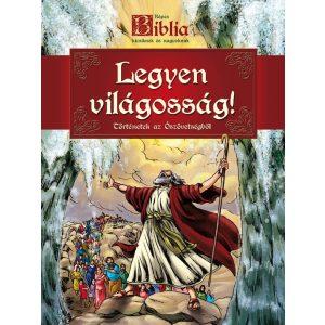 Képes Biblia gyermekeknek - Legyen világosság!