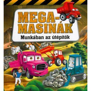 Megamasinák - Munkában az útépítők