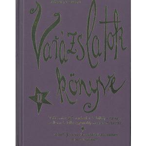 Varázslatok könyve - Több mint 40 varázslat és bűbáj a fizikai, szellemi és lelki egyensúly megteremtéséhez!  Marian Green