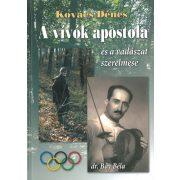 A vívók apostola és a vadászat ... Kovács Dénes - dr. Bay Béla