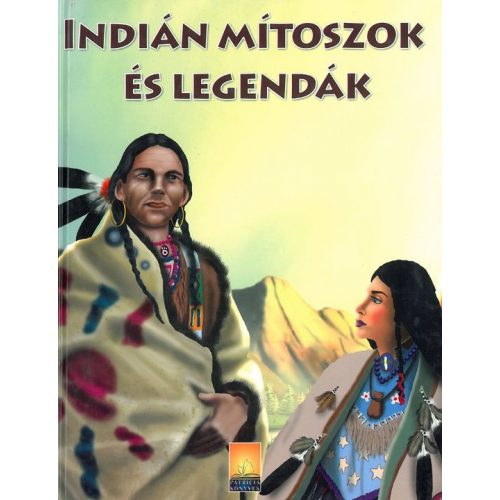 Indián mítoszok és legendák