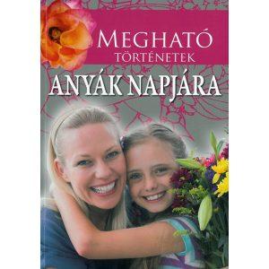 Megható történetek anyák napjára