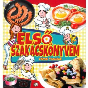 Első szakácskönyvem -  Főzni tanulok