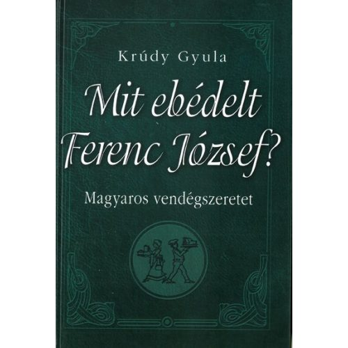 Mit ebédelt Ferenc József?