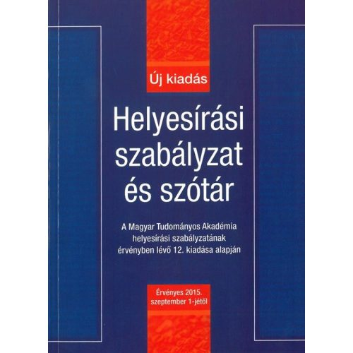 Helyesírási szabályzat és szótár Új kiadás