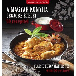 A magyar konyha legjobb ételei 50 recepttel