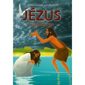 Jézus gyermekkora   -   - BIBLIA SOROZAT GYEREKEK