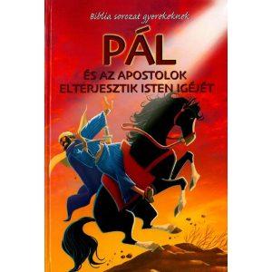 Pál és az apostolok elterjesztik Isten igéjét