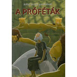 A próféták   - Biblia sorozat gyerekek