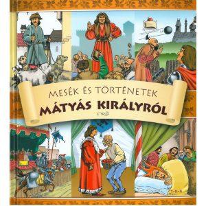 Mesék és történetek Mátyás királyról SÉRTÜLT TERMÉK!