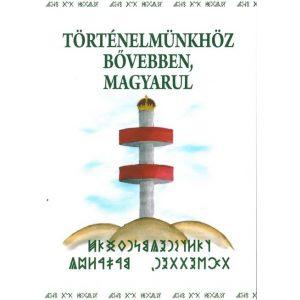 Történelmünkhöz bővebben, magyarul