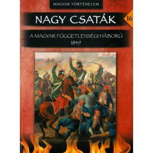 Nagy csaták 16: A magyar függetlenségi háború 1849