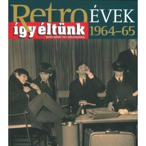 Retroévek: 6. 1964-65