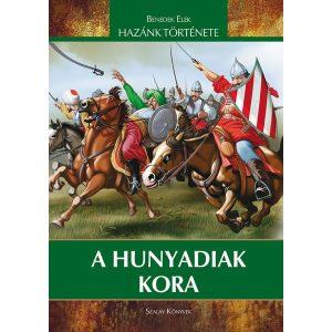 A Hunyadiak kora  / Új kiadás /