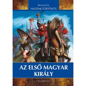 Az első magyar király / Új kiadás /