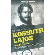 Kossuth Lajos magánélete-Az ügynek szentelt élet