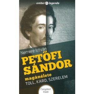 Petőfi Sándor magánélete-Toll, kard, szerelem