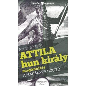 Attila hun király magánélete-A magányos hódító